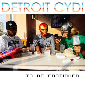 Image for '@DetroitCYDI - To Be Continued...'