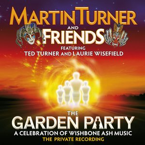 Image for 'The Garden Party – A Celebration of Wishbone Ash Music'