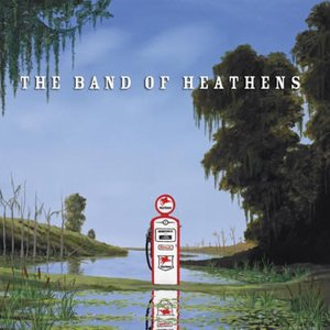 Image for 'The Band Of Heathens'