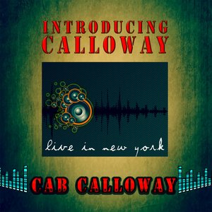 Image for 'Introducing Calloway - Live in New York (Remastered)'
