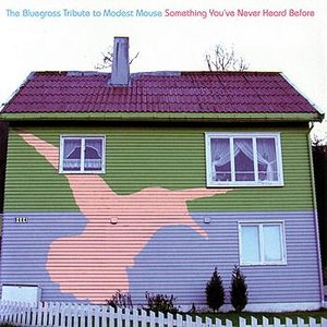 Image for 'The Blugrass Tibute to Modest Mouse: Something You've Never Heard Before'