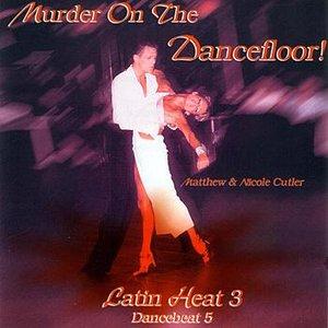 Image for 'Murder On The Dancefloor - Latin Heat 3 - Dancebeat 5'