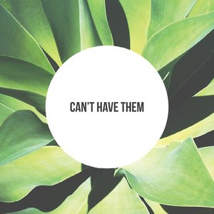 Image for 'Can't Have Them'