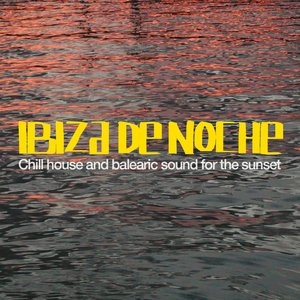Image for 'Ibiza De Noche (Chill Out and Balearic Sound for the Sunset)'