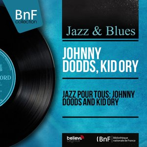 Image for 'Jazz pour tous: Johnny Doods and Kid Ory (Mono Version)'