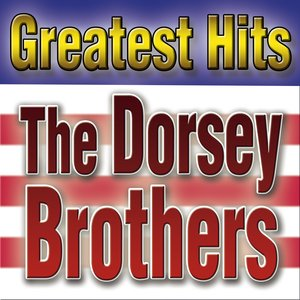 Image for 'Greatest Hits Dorsey Brothers'