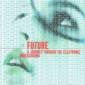 Image for 'Future: A Journey Through the Electronic Underground'