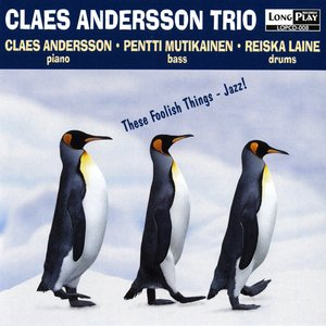 Image for 'Claes Andersson Trio: These Foolish Things - Jazz!'