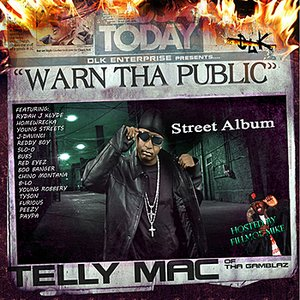 "Imagem de 'DLK Enterprise Presents: Telly Mac ""Warn Tha Public""'"