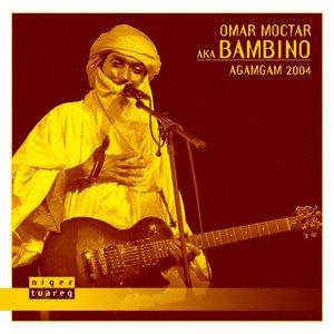 Image for 'Agamgam 2004 (Omar Moctar aka Bambino)'