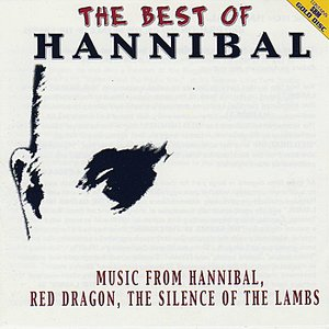 Immagine per 'The Best Of Hannibal - Music From Hannibal, Red Dragon and The Silence Of The Lambs'