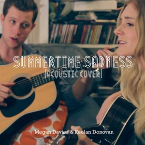 Image for 'Summertime Sadness (Acoustic Cover) Feat. Keelan Donovan'