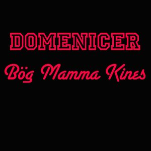 Image for 'Bög Mamma Kines'