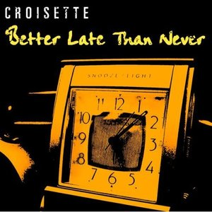 Image for 'Better Late Than Never'