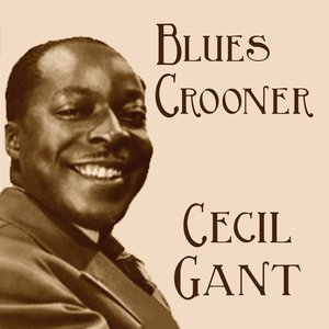 Image for 'Blues Crooner Cecil Gant'