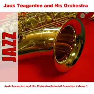 Image for 'Jack Teagarden and His Orchestra Selected Favorites, Vol. 1'
