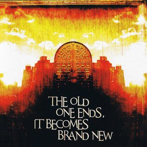Image pour 'THE OLD ONE ENDS, IT BECOMES BRAND NEW'