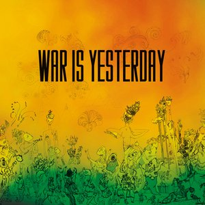 Image pour 'War Is Yesterday'
