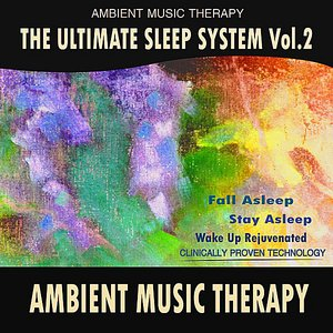 Image for 'The Ultimate Sleep System, Vol. 2: Ambient Music Therapy'