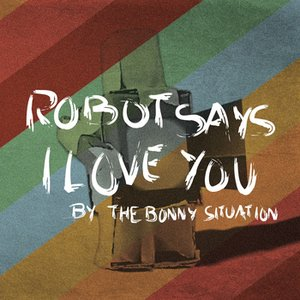 Image for 'Robot Says I Love You'
