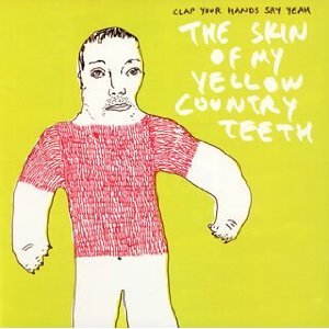 Image for 'The Skin Of My Yellow Country Teeth'