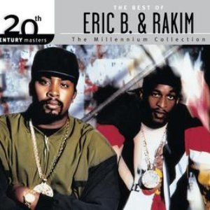 Image for 'The Best Of Eric B & Rakim 20th Century Masters The Millennium Collection'
