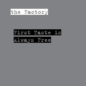 Image pour 'First Taste Is Always Free'