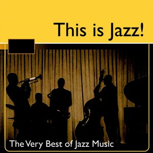 Image for 'This Is Jazz!  (The Very Best Of Jazz Music)'