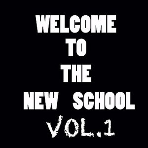 Image for 'Welcome To The New School Vol.1'