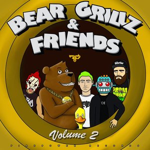 Image for 'Bear Grillz & Friends Volume 2'
