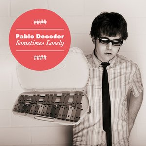 Image for 'Pablo Decoder - Sometimes Lonely (1984 remix)'