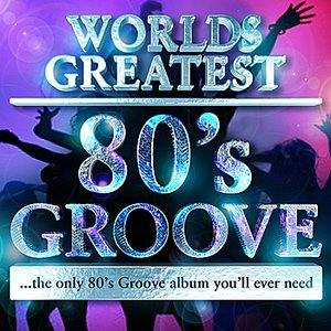 Image for '40 - Worlds Greatest 80's Groove Hits - the only 80's Groove album you'll ever need'