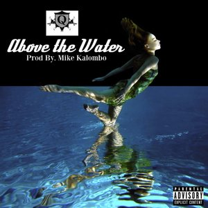 Imagen de 'Above the Water (produced by Mike Kalombo)'
