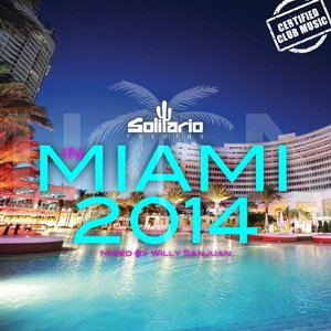 Image for 'Solitario in Miami 2014 (Mixed By Willy Sanjuan)'