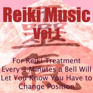 Image for 'Reiki Music, Vol. 1 (For Reiki Treatment Every 3 Minutes a Bell Will Let You Know You Have to Change Position)'