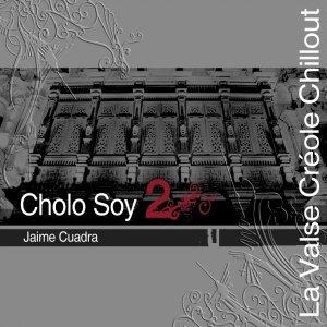 Image for 'Cholo Soy 2 - La Valse Créole Chillout'