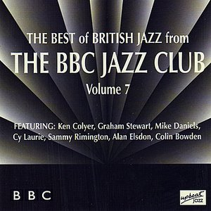Image for 'The Best Of British Jazz From The BBC Jazz Club - Volume 7'