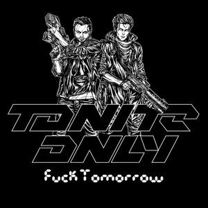 Image for 'Fuck Tomorrow'