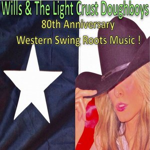 Image for 'Wills & The Light Crust Doughboys: 80th Anniversary, Western Swing Roots Music'