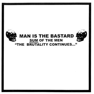 "Image for 'Sum Of The Men ""The Brutality Continues...""'"