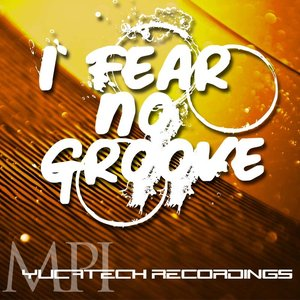 Image for 'I Fear No Groove'