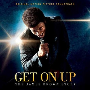 Image for 'Get On Up - The James Brown Story (Original Motion Picture Soundtrack)'