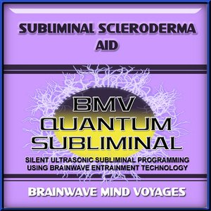 Image for 'Subliminal Scleroderma Aid - Silent Ultrasonic Track'