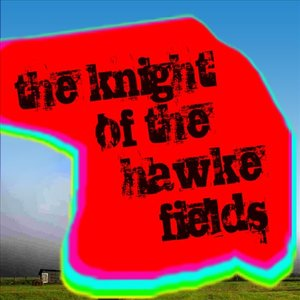 Image for 'Knight Of The Hawke Fields'