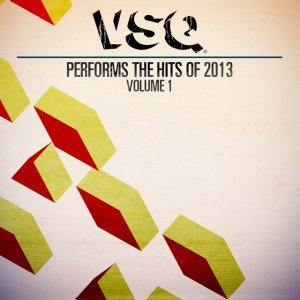 Image for 'VSQ Performs the Hits of 2013, Volume 1'