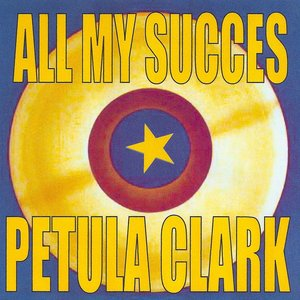Image for 'All My Succes - Petula Clark'