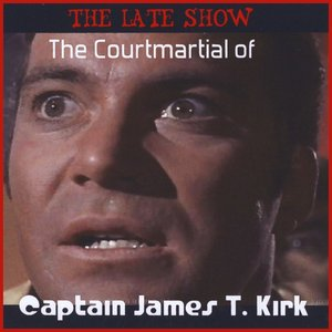 Image for 'The Courtmartial of Captain James T. Kirk'