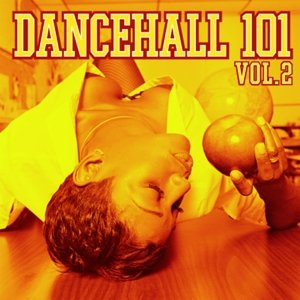 Image for 'Dancehall 101 Vol. 2'