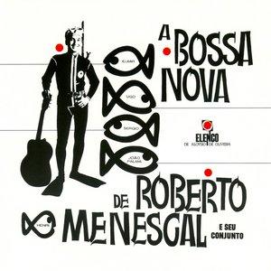 Image for 'A Bossa Nova De Roberto Menescal E Seu Conjunto'