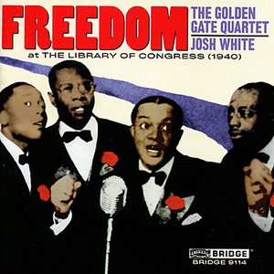 Image for 'Freedom: The Golden Gate Quartet and Josh White'